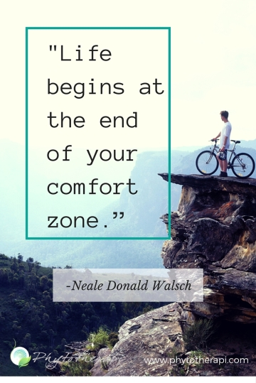 -Life begins at the end of your comfort zone.""