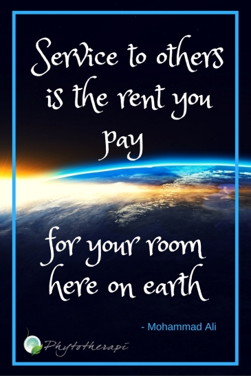 Service to others is the rent you pay for your room here on earth
